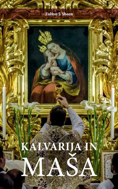 Knjiga Fultona Sheena Kalvarija in maša v slovenskem prevodu!